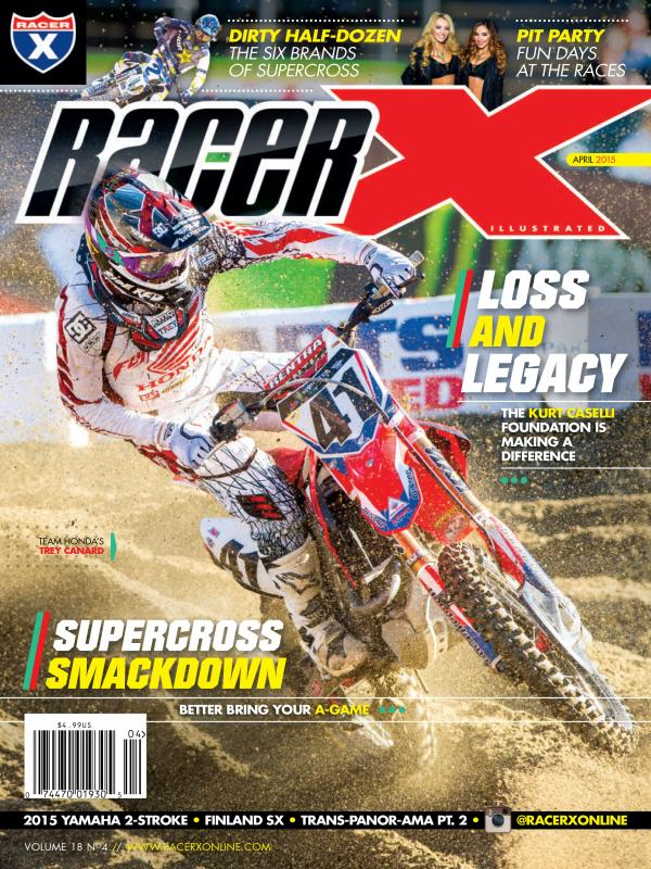 The April 2015 Issue - Racer X Illustrated Supercross Magazine